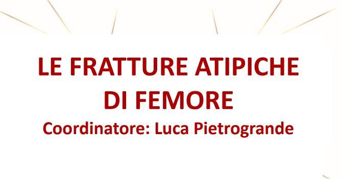 LE FRATTURE ATIPICHE DI FEMORE